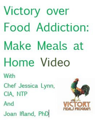 Victory Over Food Addiction: Make Meals at Home Video