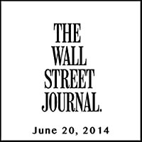 The Morning Read from The Wall Street Journal, June 20, 2014  by The Wall Street Journal Narrated by The Wall Street Journal