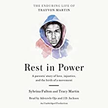 Rest in Power: The Enduring Life of Trayvon Martin Audiobook by Sybrina Fulton, Tracy Martin Narrated by Adenrele Ojo, J. D. Jackson