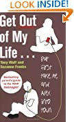 Get Out of My Life: The bestselling guide to living with teenagers: But First Take Me and Alex into Town