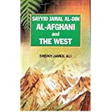 Sayyid Jamal Al-Din Al-Afghani and The West