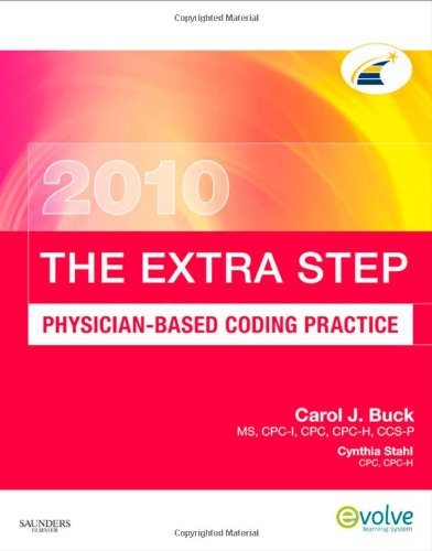 The Extra Step, Physician-Based Coding Practice, 2010 Edition, 1E