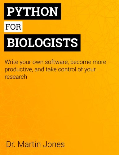 Download Python for Biologists: A complete programming course for beginners
