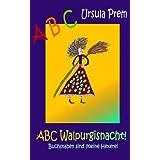 """ABC Walpurgisnacht!: Buchstaben sind (k)eine Hexereivon """"Ursula Prem"""""""