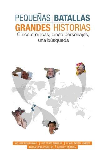 Pequeñas  Batallas, Grandes Historias: 5 crónicas, 5 países, 1 búsqueda