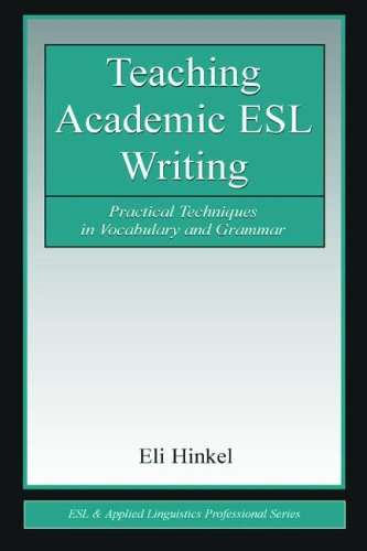 Teaching Academic ESL Writing: Practical Techniques in Vocabulary and Grammar (ESL and Applied Linguistics Professional Series)