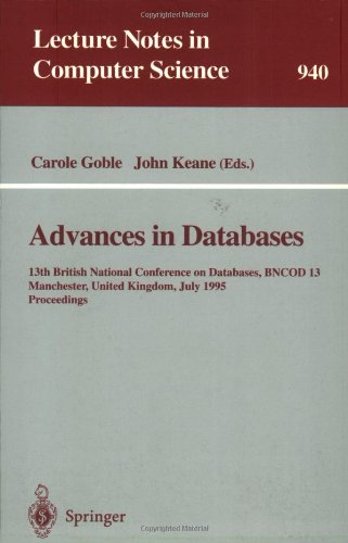 Advances in Databases: 13th British National Conference on Databases, BNCOD 13, Manchester, United Kingdom, July 12 - 14, 1995. Proceedings