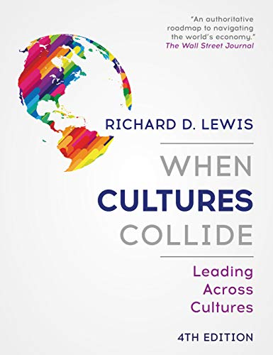 When Cultures Collide Leading Across Cultures 4th Edition [Lewis, Richard D.] (Tapa Blanda)