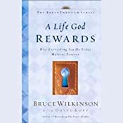 A Life God Rewards: Breaking Through to a Life God Will Reward | [Bruce Wilkinson]