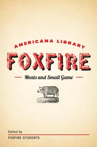 Meats and Small Game: The Foxfire Americana Library (4) PDF
