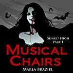 Musical Chairs: Sunset High, Serial 1 | Marla Braziel
