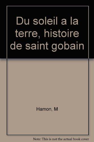 du-soleil-a-la-terre-histoire-de-saint-gobain
