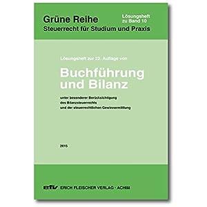 Lösungsheft zur 22. Auflage 2015: Buchführung und Bilanz (Grüne Reihe)