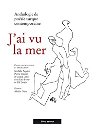 J'ai vu la mer : Anthologie de poésie turque contemporaine par Michèle Aquien