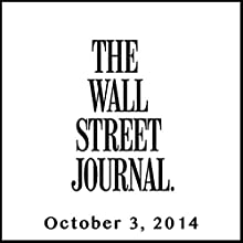 The Morning Read from The Wall Street Journal, October 03, 2014  by The Wall Street Journal Narrated by The Wall Street Journal