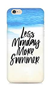 AMEZ less monday more summer Back Cover For Apple iPhone 6s