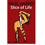 Slice of Life ~ Paul Haines