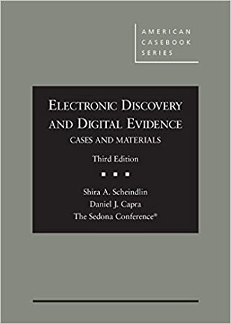 Electronic Discovery and Digital Evidence, Cases and Materials (American Casebook Series) written by Shira Scheindlin