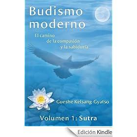 Budismo moderno: El camino de la compasión y la sabiduría - volumen 1: Sutra