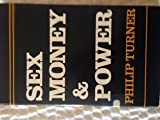 Sex, Money & Power: An Essay in Christian Social Ethics (0936384220) by Turner, Philip