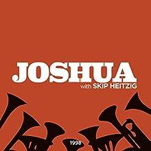 06 Joshua - 1998 Speech by Skip Heitzig Narrated by Skip Heitzig