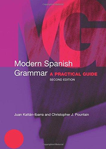 Modern Spanish Grammar: A Practical Guide (Modern Grammars)
