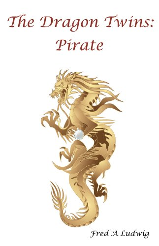 Book: The Dragon Twins - Pirate by Fred A. Ludwig