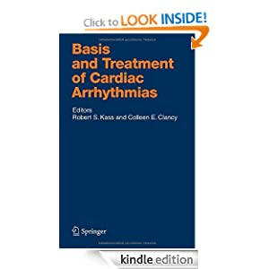 Basis and Treatment of Cardiac Arrhythmias Colleen E. Clancy, Robert Kass