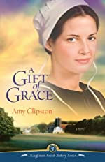 A Gift of Grace: A Novel (Kauffman Amish Bakery Series Book 1)