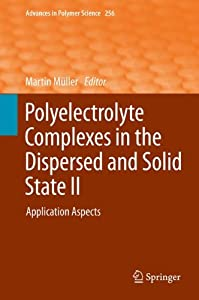 Polyelectrolyte Complexes in the Dispersed and Solid State II [electronic resource] : Application Aspects