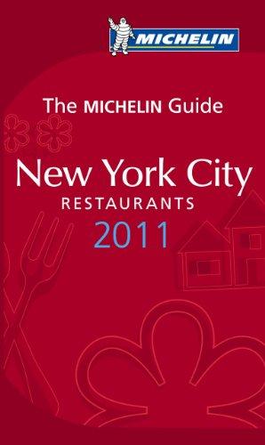 Michelin Guide New York City 2011: Restaurants & Hotels (Michelin Guide/Michelin)