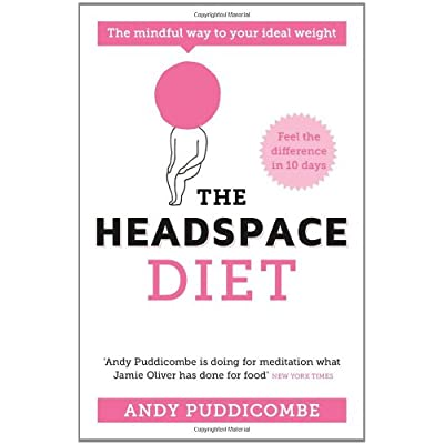 The Headspace Diet, by Andy Puddicombe