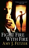 Fight Fire with Fire (Dragon One, Book 4) (0758231377) by Fetzer, Amy J.