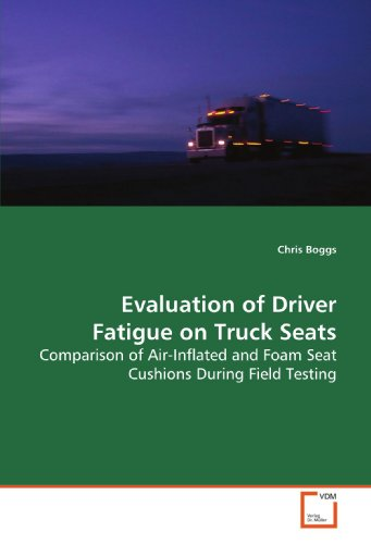 Evaluation of Driver Fatigue on Truck Seats: Comparison of Air-Inflated and Foam Seat Cushions During Field Testing