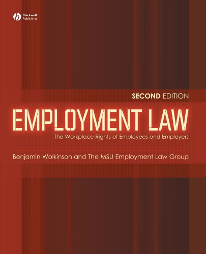 Employment Law: The Workplace Rights of Employees and...