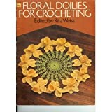 Floral Doilies for Crocheting (Dover Needlework) (0486237893) by Weiss, Rita
