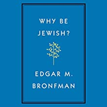 Why Be Jewish?: A Testament Audiobook by Edgar Bronfman Narrated by Rick Zieff