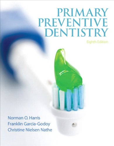 Primary Preventive Dentistry (8th Edition) (Primary Preventive Dentistry ( Harris))