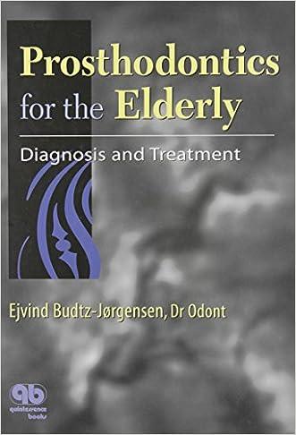 Prosthodontics for the Elderly: Diagnosis and Treatment written by Ejvind Budtz-Jrgensen