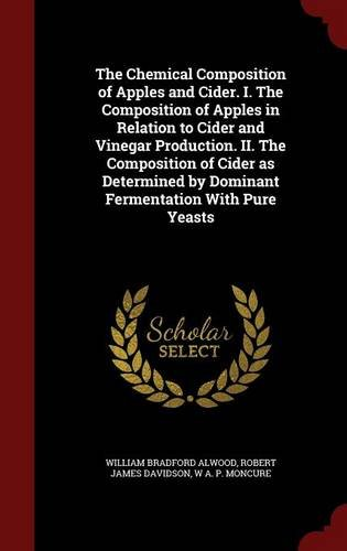 The Chemical Composition of Apples and Cider. I. The Composition of Apples in Relation to Cider and Vinegar Production. II. The Composition of Cider ... by Dominant Fermentation With Pure Yeasts