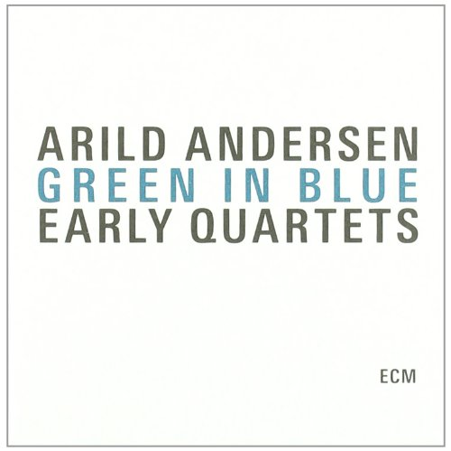 Green in Blue: Early Quartets [3 CD] by Arild Andersen, Pål Thowsen, Jon Balke, Lars Jansson and Knut Riisnaes