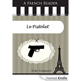 A French Reader: Le Pistolet (French Readers t. 33)