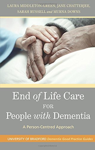 end-of-life-care-for-people-with-dementia-a-person-centred-approach-university-of-bradford-dementia-