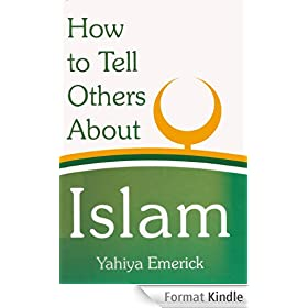 How to Tell Others about Islam (English Edition)