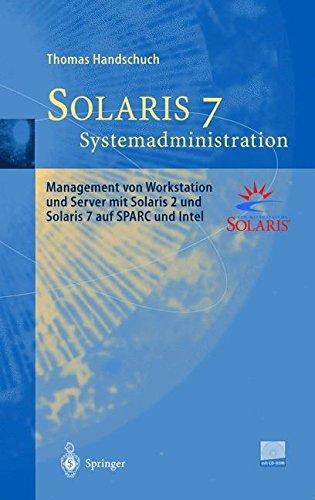 Solaris 7 Systemadministration: Management von Workstation und Server mit Solaris 2 und Solaris 7 auf SPARC und Intel  [Handschuch, Thomas] (Tapa Dura)