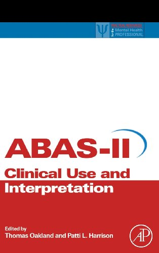 Adaptive Behavior Assessment System-II: Clinical Use and Interpretation (Practical Resources for the Mental Health Profe