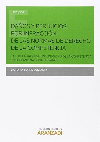 Daños y perjuicios por infracción de las normas de derecho de la competencia (Monografía)