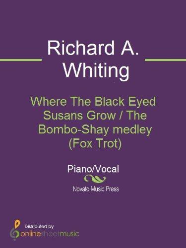 Where The Black Eyed Susans Grow / The Bombo-Shay medley (Fox Trot)