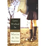 Love Walked In ~ Marisa De los Santos