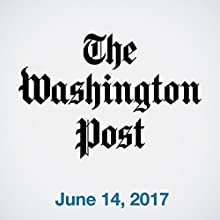 June 14, 2017 Newspaper / Magazine by  The Washington Post Narrated by Sam Scholl